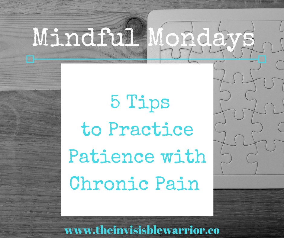 Mindful Mondays: Tips to practice Patience with Chronic Pain