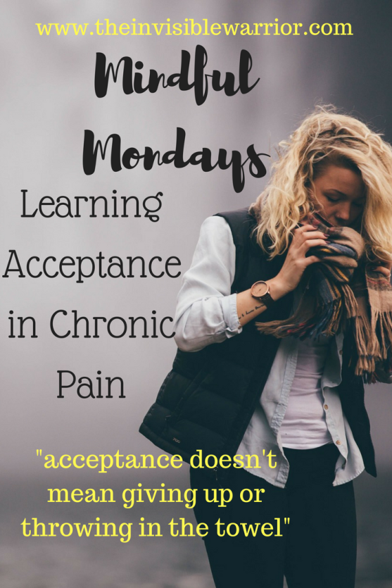Learning acceptance in chronic pain, blog post, the invisible warrior