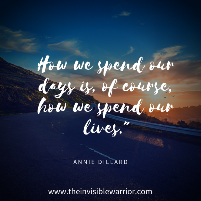 How we spend our days is, of course, how we spend out lives